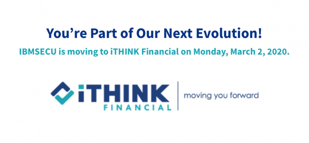 IBMSECU to become iThink FCU in March.