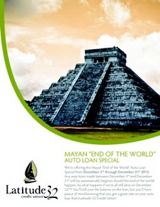 This promotional flyer from Latitude 32 promises to forgive new auto loans if the Mayans prove correct.